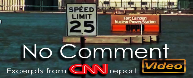 Fort_Calhoun_Flood_Alert_Nuclear_Alert_Excerpts_From_CNN_Report_29_06_2011_news