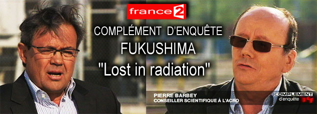 France2_Complement_Enquete_Fukushima_Lost_in_radiation_24_04_2011_news