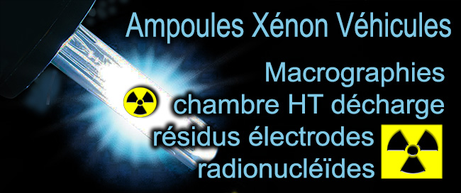 Ampoules_Xenon_vehicules_Macrographies_chambre_decharge_residus_radionucleides_News