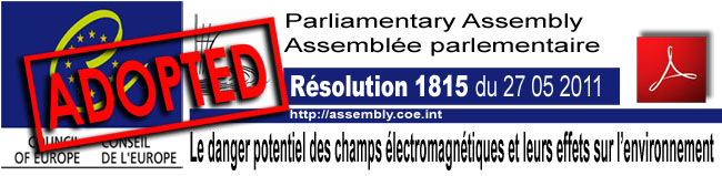 Assemblee_Parlementaire_Conseil_de_l_Europe_Resolution_1815_Danger_potentiel_des_Champs_Electromagnetiques_27_05_2011_News_Adopted