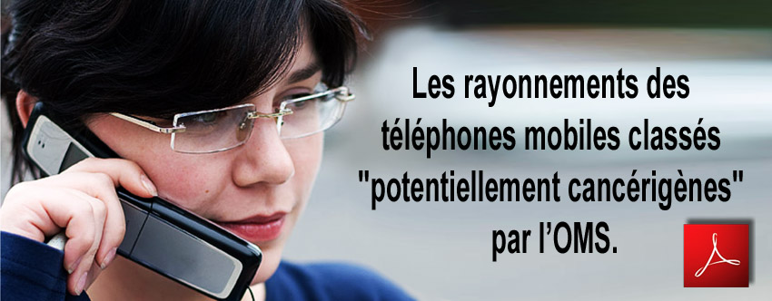 CIRC_Les_rayonnements_des_telephones_mobiles_classes_potentiellement_cancerigenes_par_l_OMS_31_05_2011_news