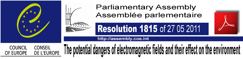 Council_of_Europe_Parliamentary_Assembly_The_potential_dangers_of_electromagnetic_fields_and_their_effect_on_the_environment_27_05_2011