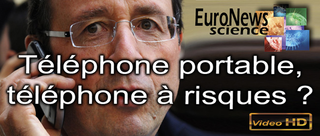 Euronews_Science_Telephone_portable_telephone_a_risques_flyer_650