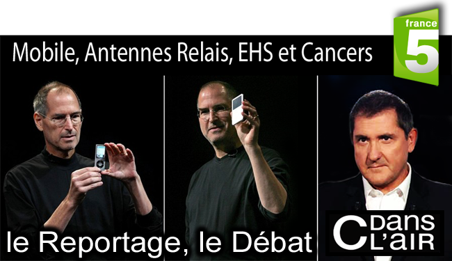 France5_C_a_dire_Telephone_Mobile_Antennes_Relais_EHS_et_Cancers_15_06_2011_news