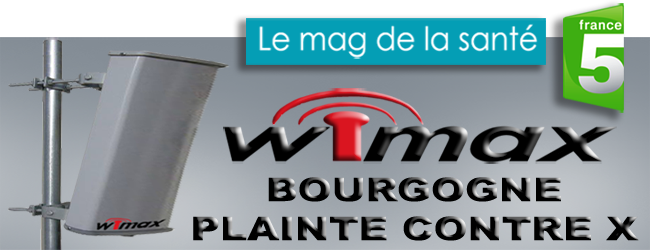 France_5_Mag_de_la_sante_Plainte_WiMax_Bourgogne_24_02_2011_news