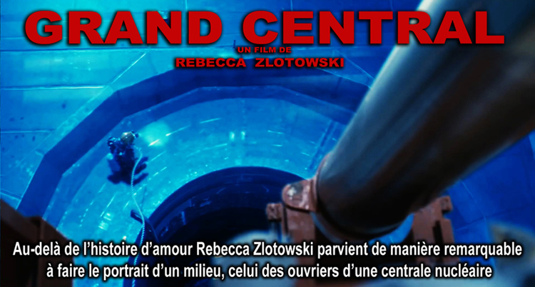 Grand_Central_Rebecca_Zlotowski_Flyer_Ouvriers_CN_750