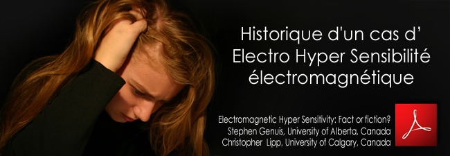 Historique_d_un_cas_d_Electro_Hyper_Sensibilite_electromagnetique_Extrait_Electromagnetic_Hyper_Sensitivity_Fact_or_fiction_Stephen_Genuis_Christopher_Lipp_news
