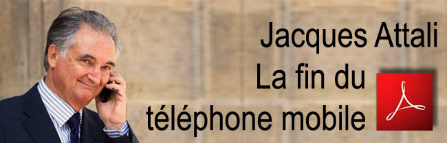 Jacques_Attali_La_fin_du_telephone_mobile_09_08_2010_news