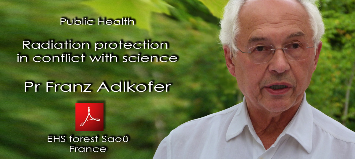 Pr_Franz_Adlkofer_Radiation_protection_in_conflict_with_science_France_Forest_Saou_An_Area_for_the_EHS_17_09_2011