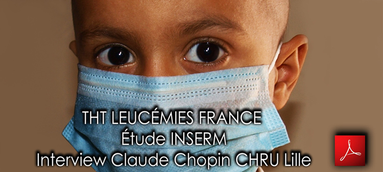 THT_Leucemies_Etude_INSERM_interview_Claude_Chopin_flyer_750_04_05_2013