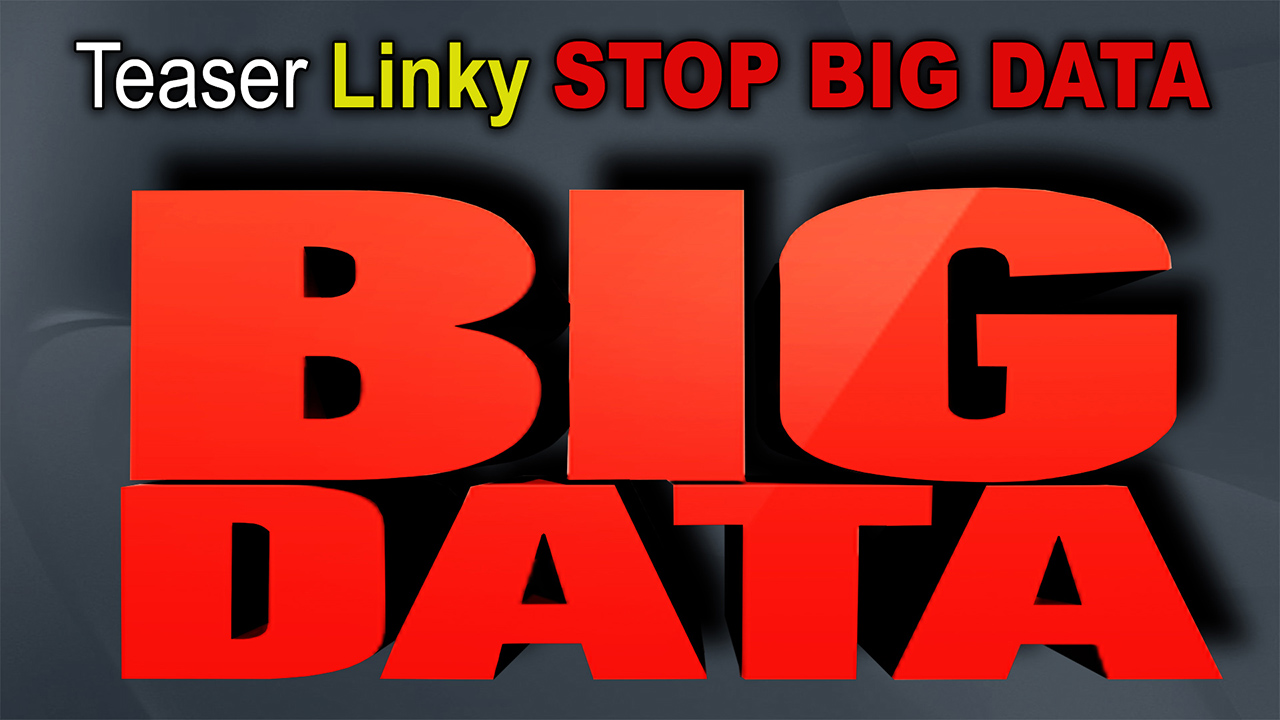 Teaser_Linky_Stop_Big_DATA_1280_DSCN3350.jpg
