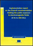 Implementation report on the council recommendation limiting the public exposure to electromagnetic fields